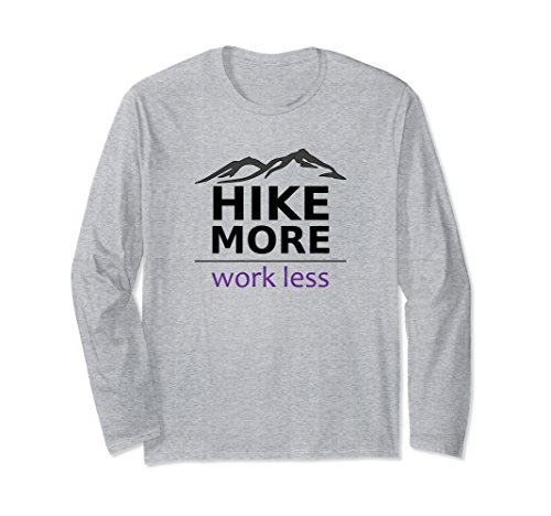 Unisex Hike More Work Less Mountain Trail Hiking Long Sleeve Shirt Small Heather Grey (Mountains T-shirt Less)