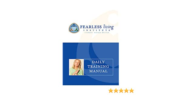 Fearless living daily training manual rhonda britten 9781929044009 fearless living daily training manual rhonda britten 9781929044009 amazon books fandeluxe Image collections