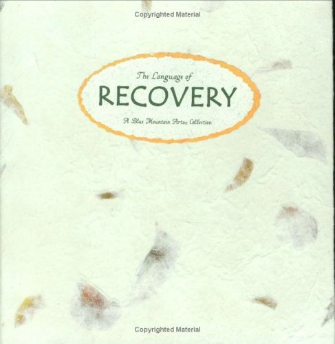 The Language of Recovery: A Blue Mountain Arts Collection (Language of Series) by Blue Mountain Arts