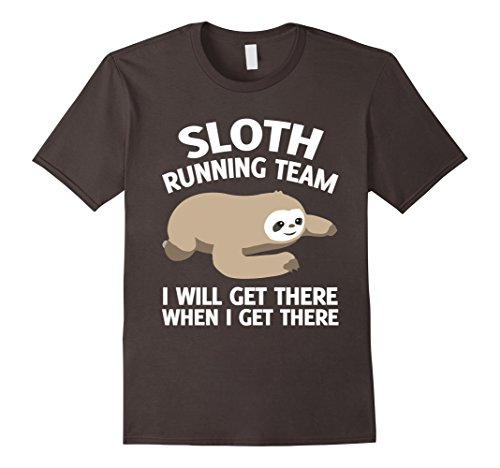 Sloth Running Team I Will Get There When I Get There T-Shirt -