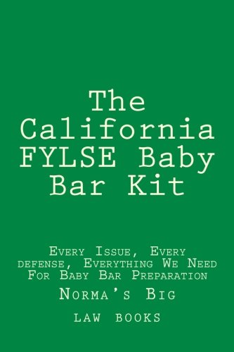The California FYLSE Baby Bar Kit: Every Issue, Every defense, Everything We Need For Baby Bar Preparation