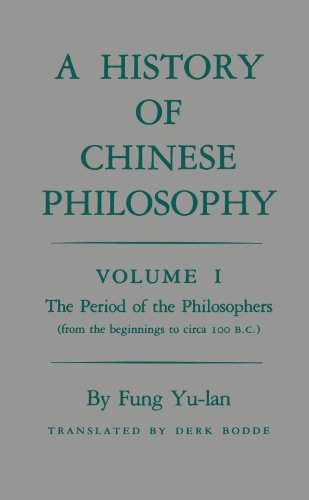 A History of Chinese Philosophy, Vol. 1: The Period of the Philosophers (from the Beginnings to Circa 100 B. C.)
