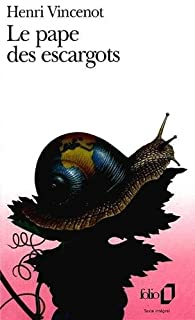 Le pape des escargots, Vincenot, Henri