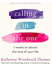 """Calling in """"The One"""" Revised and Expanded: 7 Weeks to Attract the Love of Your Life"""
