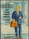 img - for The wrong robber mystery (The riddle street mystery series) book / textbook / text book