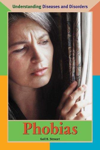 Read Online Phobias (Understanding Diseases and Disorders) PDF