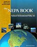 The NEPA Book : A Step-by-Step Guide to the National Environmental Policy Act, Bass, Ronald E. and Herson, Albert J., 0923956670