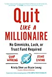 img - for Quit Like a Millionaire: No Gimmicks, Luck, or Trust Fund Required book / textbook / text book
