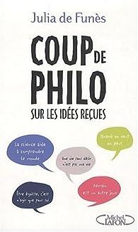Coup de philo... sur les idées reçues par Julia de Funès