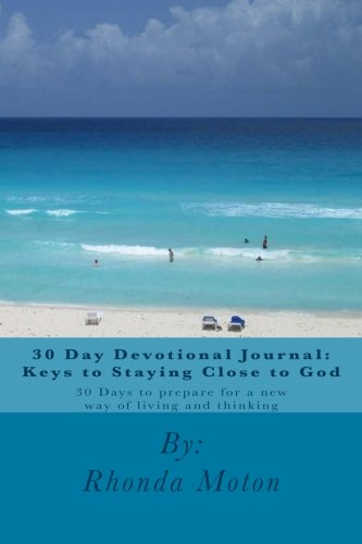 30 Day Devotional Journal: Keys to Staying Close to God pdf epub