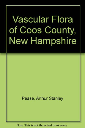 (Vascular Flora of Coos County, New Hampshire)