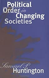 Political Order in Changing Societies (The Henry L. Stimson Lectures Series) by Samuel P. Huntington (1968-01-01)
