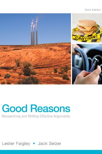 Good Reasons: Researching and Writing Effective Arguments (6th Edition)