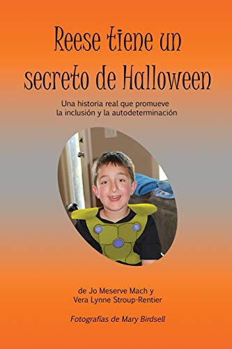 Reese tiene un secreto de Halloween: Una historia real que promueve la inclusión y la autodeterminación (Spanish Edition)]()