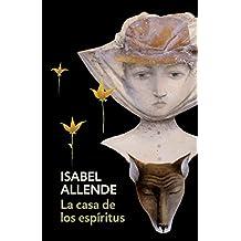 La casa de los espiritus: The House of the Spirits - Spanish-language Edition