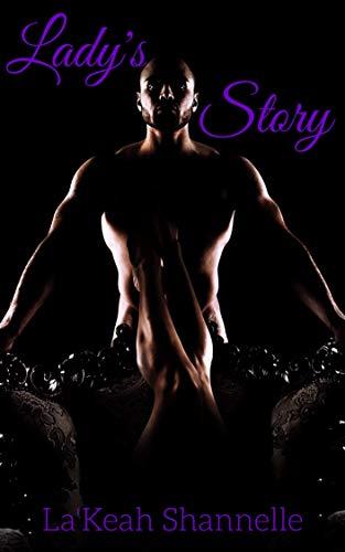 Lady's Story by [Shannelle, La'Keah]
