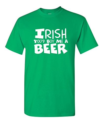 IRISH YOU'D BUY ME A BEER Fun Irish St Patrick's Day T Shirt 2XL Irish Green (St Pats T Shirts)