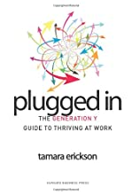 Plugged In: The Generation Y Guide to Thriving at Work
