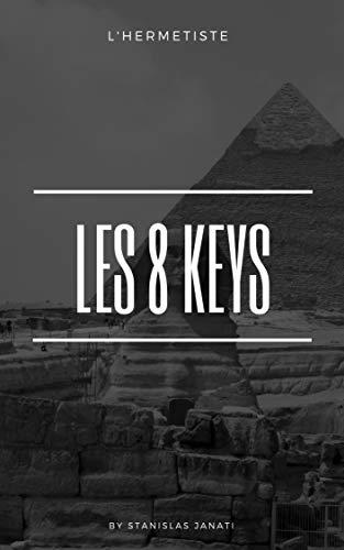 Les 8 clés: La clé d'une vie pure por Stanislas Janati