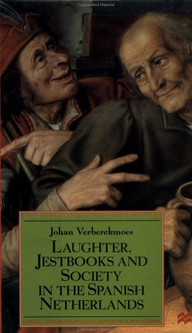 Laughter, Jestbooks and Society in the Spanish Netherlands (Early Modern History)