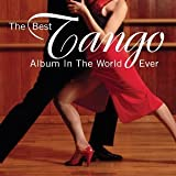 The Best Tango Album In The World Ever