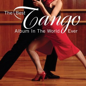 The Best Tango Album In The World Ever by Capitol