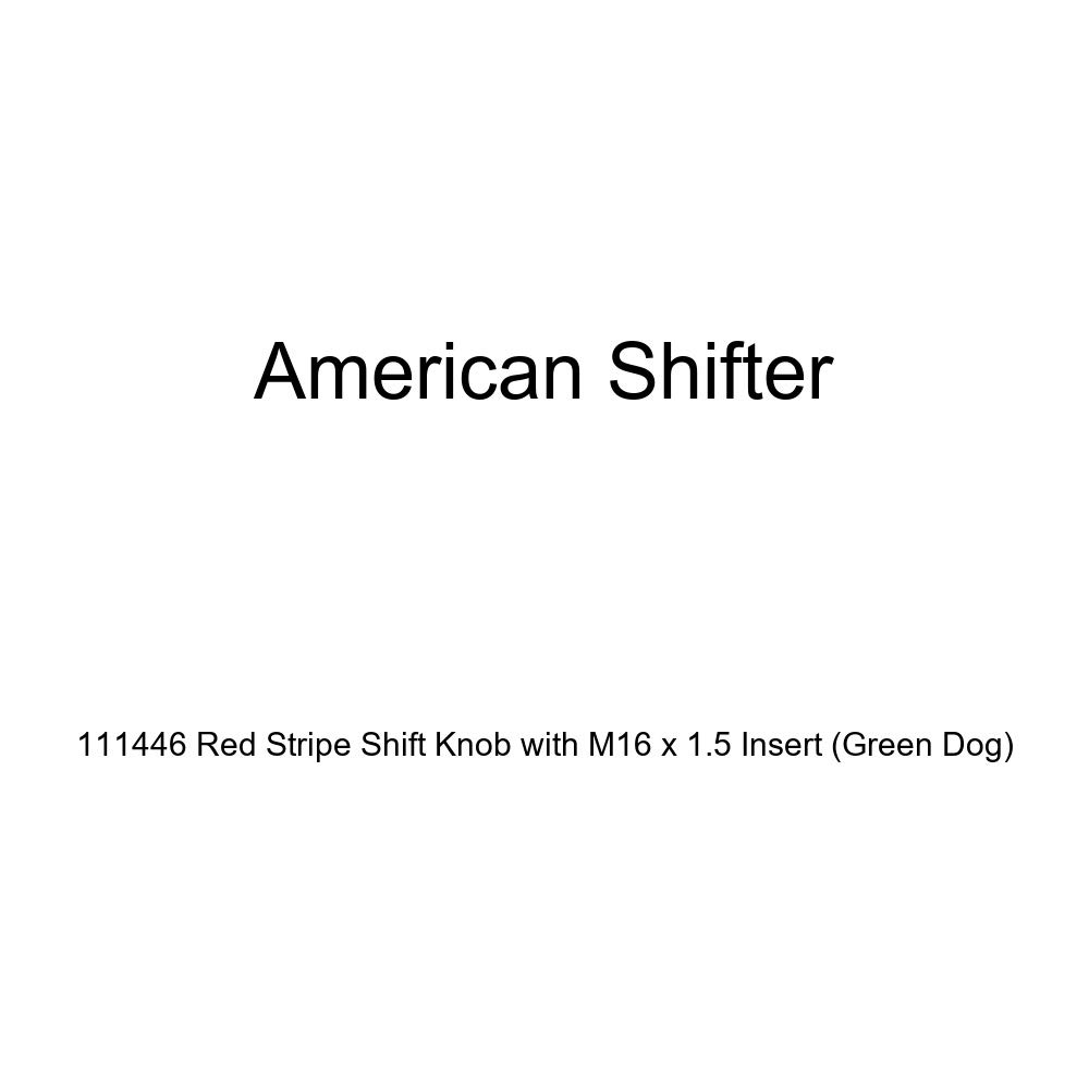 American Shifter 111446 Red Stripe Shift Knob with M16 x 1.5 Insert Green Dog