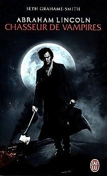 Abraham Lincoln, chasseur de vampires par Grahame-Smith
