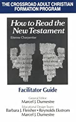 How to Read the New Testament: Facilitator Guide (The Crossroad adult Christian formation program)