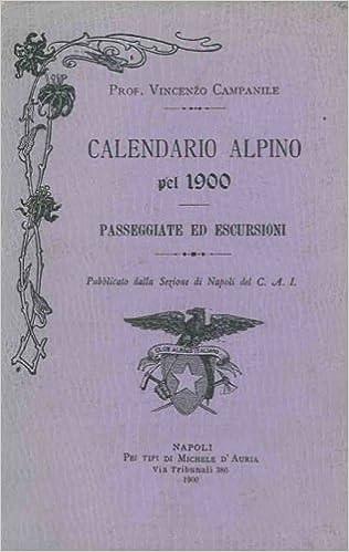 Calendario 1900.Calendario Alpino Pel 1900 Passeggiate Ed Escursioni
