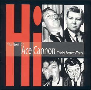 Best of Ace Cannon - The Hi Records Years