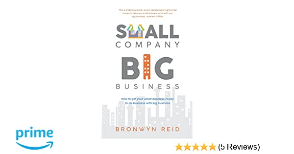 small company big business how to get your small business ready to