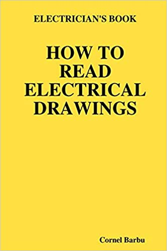 Electricians Book How To Read Electrical Drawings Cornel Barbu