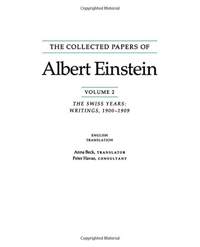 The Collected Papers of Albert Einstein, Volume 2: The Swiss Years: Writings, 1900-1909