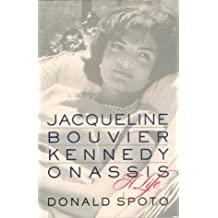 JAQUELINE BOUVIER KENNEDY ONASSIS: A Life