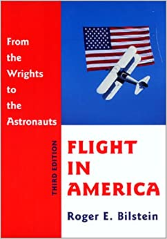 Flight in America: From the Wrights to the Astronauts