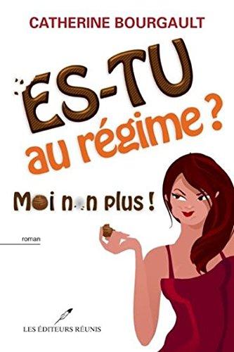 D0wnl0ad Es-tu au régime? Moi non plus! (Roman) (French Edition) [P.P.T]