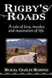 Rigby's Roads, Michael Charles Messineo, 1413701809