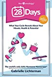 28 Days: What Your Cycle Reveals About Your Moods, Health and Potential--Updated and Expanded