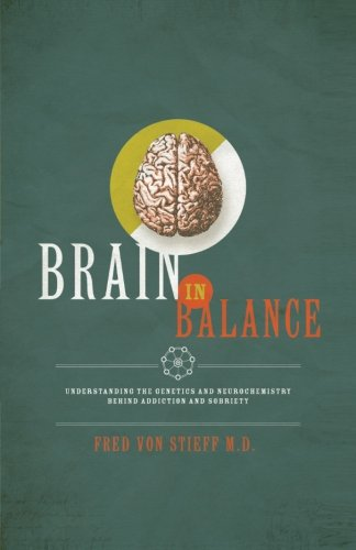 Brain In Balance: Understanding the Genetics and Neurochemistry Behind Addiction and Sobriety
