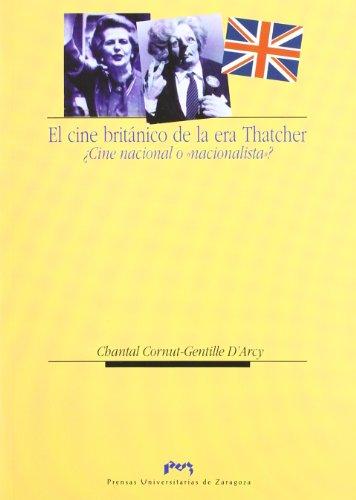 Descargar Libro El Cine Británico De La Era Thatcher ¿cine Nacional O Nacionalista? Chantal Cornut-gentille D'arcy