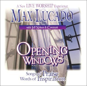Max Lucado - Opening Windows 1998