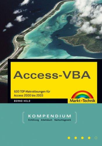 Access-VBA: 600 TOP-Makrolösungen für Access 2000 bis 2003 (Kompendium/Handbuch) Gebundenes Buch – 1. März 2004 Bernd Held Markt+Technik Verlag 3827266882 Programmiersprachen
