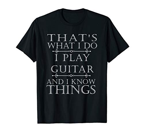 That's What I Play Guitar Shirt Funny Guitarist Player Gift ()