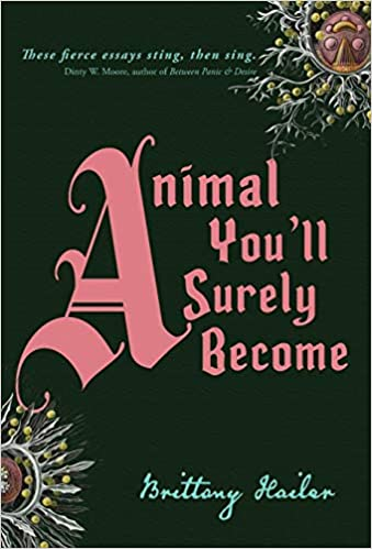 Image result for Brittany Hailer, Author of Animal You'll Surely Become
