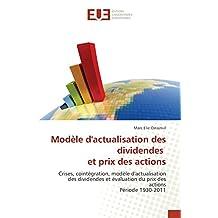 Modèle d'actualisation des dividendes et prix des actions: Crises, cointégration, modèle d'actualisation des dividendes et évaluation du prix des actions Période 1930-2011