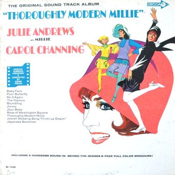 Thoroughly Modern Millie Original Sound Track Album Julie Andrews, Carol Channing; including a handsome bound-in, behind the scenes 8-page full color - Mall Tyler In