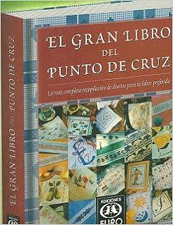 El Gran Libro De Punto De Cruz.. El Precio Es En Dolares: VV.AA.: Amazon.com: Books