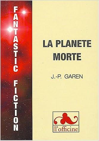 La planete morte SSPP 45 JP Garen
