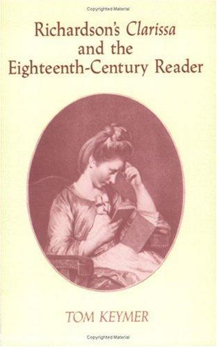 Richardson's 'Clarissa' and the Eighteenth-Century Reader (Cambridge Studies in Eighteenth-Century English Literature and Thought) PDF